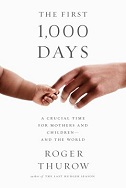 The First 1,000 Days: A Crucial Time for Mothers and Children – and the World