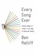 Every Song Ever: Twenty Ways to Listen in an Age of Musical Plenty